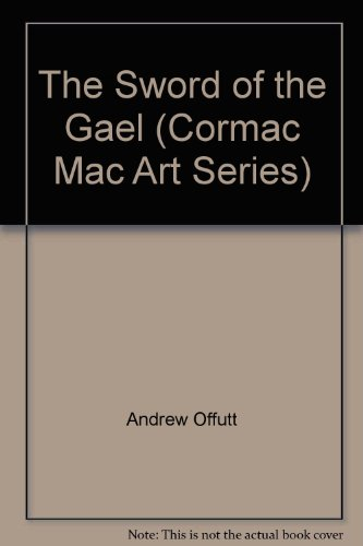 9780441791439: Sword Of The Gael (Cormac Mac Art Series)
