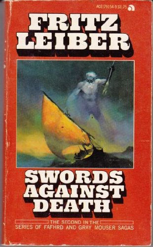 Swords against Death (Saga of Fafhrd & The Gray Mouser, Bk. 2) (An Ace book) (0441791549) by Fritz Leiber