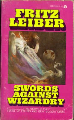 9780441791637: Swords Against Wizardry (Fafhrd & Gray Mouser, #4)