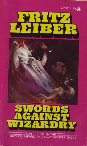 9780441791651: Swords Against Wizardry (Fafhrd and the Gray Mouser #4)