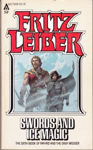 9780441791682: Swords and Ice Magic (The Sixth Book of Fafhrd and the Gray Mouser)
