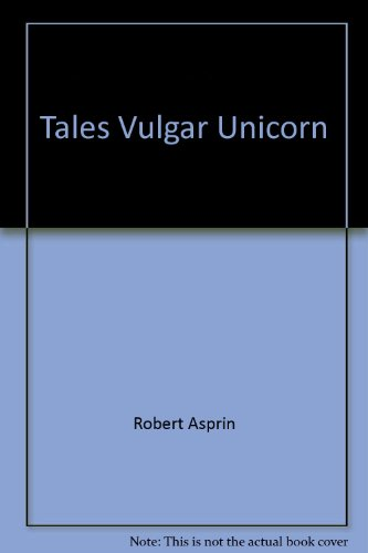 9780441795796: Tales Vulgar Unicorn