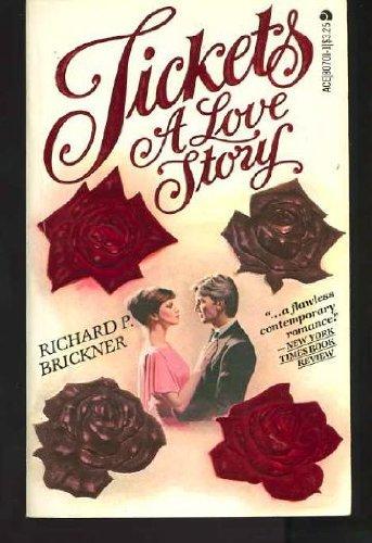 Tickets: A Love Story: Brickner, Richard P.