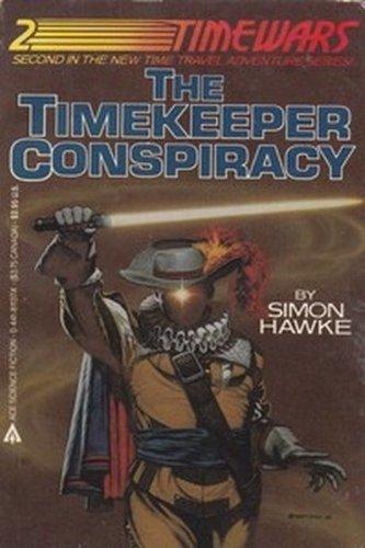Timekeeper Conspiracy (Timewars , No. 2): Simon Hawke