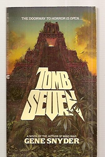Tomb Seven (0441816436) by Gene Snyder