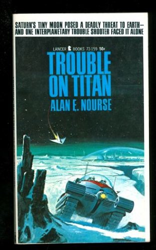 Trouble on Titan: Nourse, Alan E.