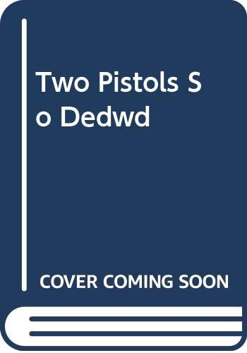 9780441834501: Title: Two Pistols South of Deadwood