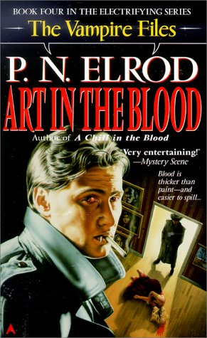 Art in the Blood (Vampire Files, No. 4): Elrod, P. N.