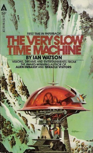 The Very Slow Time Machine: Ian Watson