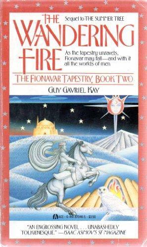 9780441870462: Wandering Fire (Fionavar Tapestry, Book 2)