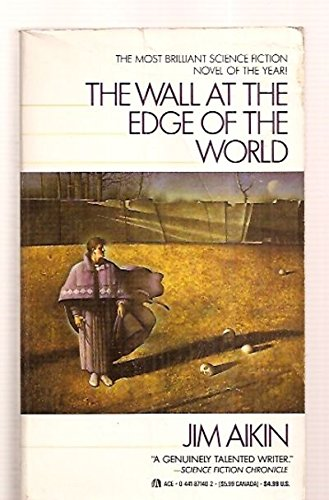 9780441871407: The Wall at the Edge of the World