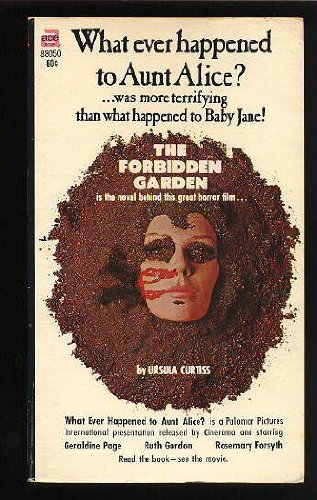 9780441880508: The Forbidden Garden (What Ever Happened to Aunt Alice?)