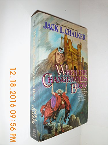 When the Changewind Blows: Chalker, Jack L.