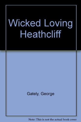 9780441886500: Wicked Loving Heathcliff