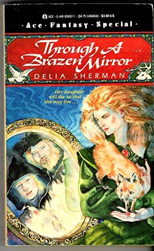 9780441896875: Through A Brazen Mirror (Ace Fantasy Special)