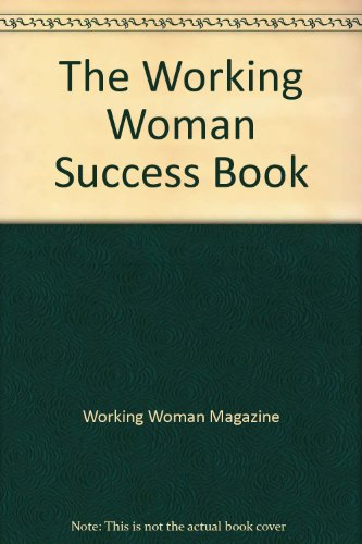 The Working Woman Success Book: Magazine, Working Woman