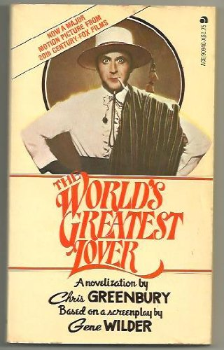 The World's Greatest Lover: Greenbury, Chris (Based on a Screenplay By Gene Wilder)