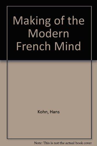 Making of the Modern French Mind: Hans Kohn