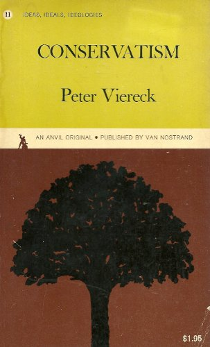 Conservatism: From John Adams to Churchill: peter viereck