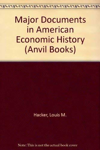 Major Documents in American Economic History: Louis Morton Hacker