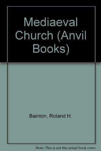 Mediaeval Church (Anvil Books) (9780442000646) by Roland H. Bainton