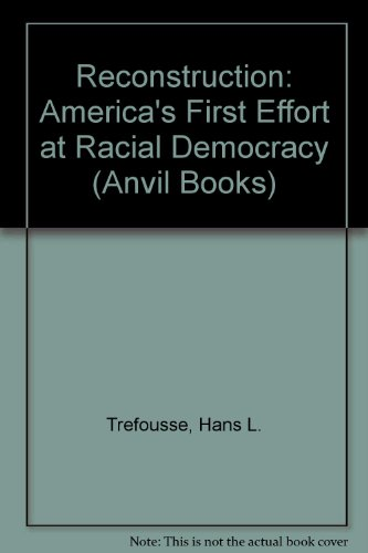 9780442001087: Reconstruction: America's First Effort at Racial Democracy (Anvil Books)