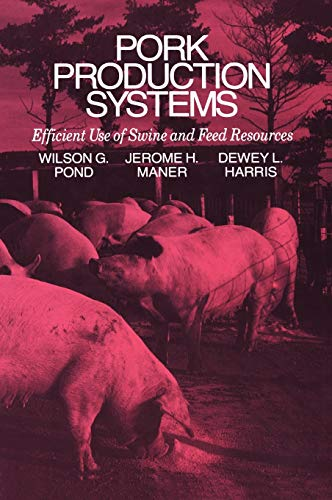 9780442001155: Pork Production Systems: Efficient Use of Swine and Feed Resources (AVI Books)