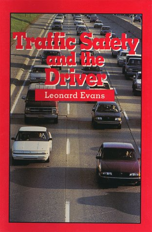 Traffic Safety and the Driver (0442001630) by Leonard Evans