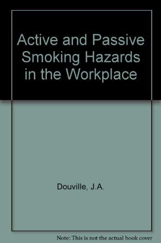 Active and Passive Smoking Hazards in the Workplace: Douville, Judith A.