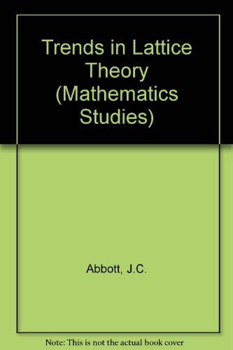 Trends in Lattice Theory (Van Nostrand Reinhold Mathematical Studies #31): J. C. Abbott (ed.)