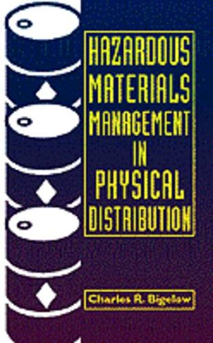 Hazardous Materials Management in Physical Distribution (Industrial Health & Safety): Charles R...