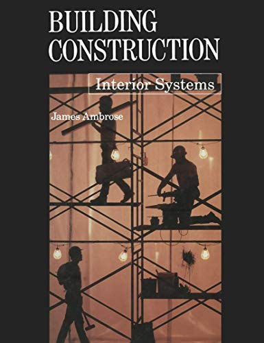 9780442002923: Building Construction: Interior Systems (Building Construction Series)