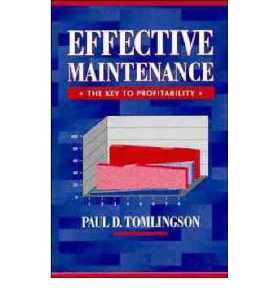 9780442004361: Effective maintenance: The key to profitability : a managers guide to effective industrial maintenance management (Mechanical Engineering (Marcel Dekker Hardcover))