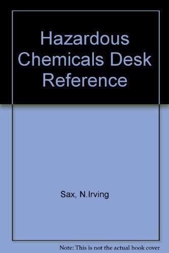 9780442004972: Hazardous Chemicals Desk Reference