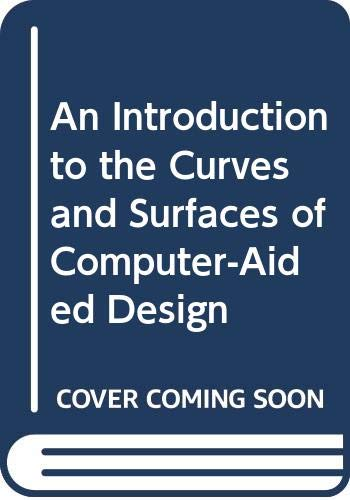 9780442005030: An Introduction to the Curves and Surfaces of Computer-Aided Design (VNR computer library)