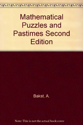 Mathematical Puzzles and Pastimes: Bakst, Aaron