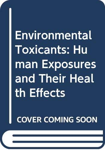 9780442005498: Environmental Toxicants: Human Exposures and Their Health Effects (Industrial Health & Safety)