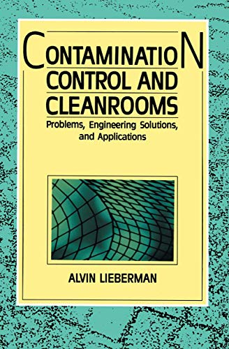 9780442005740: Contamination Controls and Cleanrooms: Problems, Engineering Solutions, and Applications