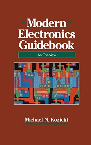 Modern Electronics Guidebook : A Readable Overview: Michael N. Kozicki