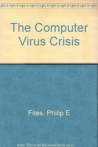 The Computer Virus Crisis: Philip E. Fites,