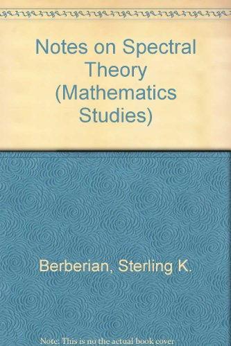 9780442006891: Notes on Spectral Theory (Mathematics Studies)