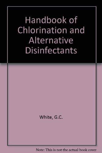 9780442006938: Handbook of Chlorination and Alternative Disinfectants