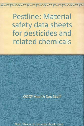 PESTLINE: MATERIAL SAFETY DATA SHEETS FOR PESTICIDES AND RELATED CHEMICALS.: Occupational Health ...