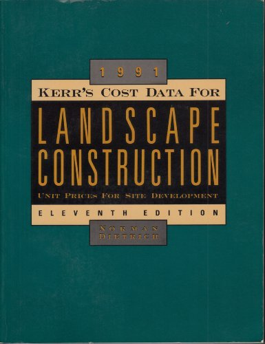 KERR'S COST DATA FO LANDSCAPE CONSTRUCTION, 1991 : Unit Prices for Site Development (11th Edition)