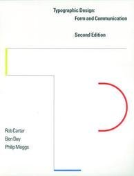 Typographic Design: Form and Communication (0442007590) by Carter, Rob; Day, Ben; Meggs, Philip; Meggs, Philip B.