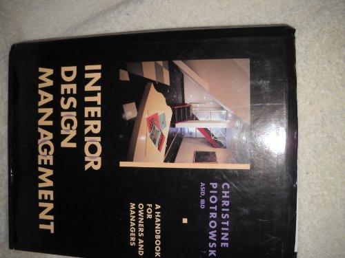 Interior Design Management A Handbook For Owners And Managers Piotrowski Christine M