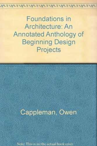 9780442007645: Foundations in Architecture: An Annotated Anthology of Beginning Design Projects