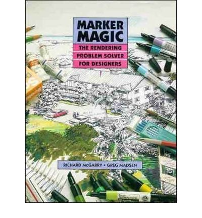 9780442007690: Marker Magic: The Rendering Problem Solver for Designers