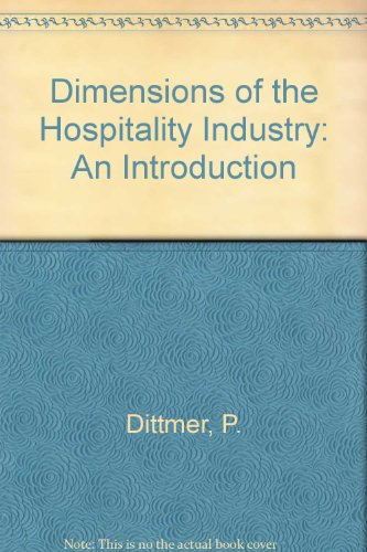 9780442007706: Dimensions of the Hospitality Industry: An Introduction