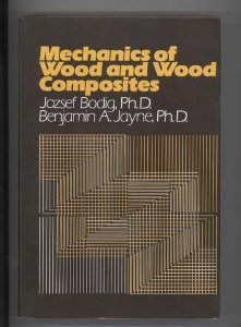 Mechanics of Wood and Wood Composites: Benjamin A. Jayne;